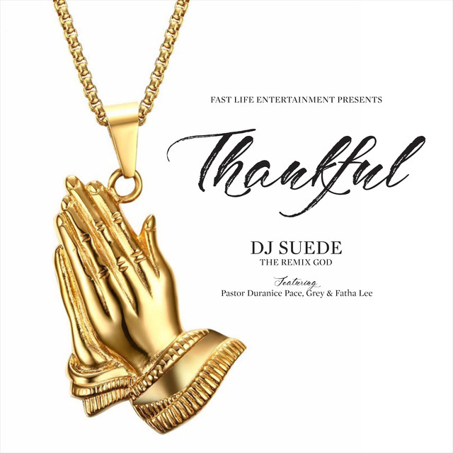 Thankful (feat. Pastor Duranice Pace, Grey & Fatha Lee)