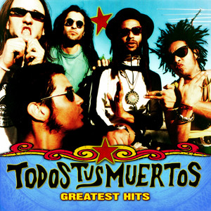 Greatest Hits - Todos Tus Muertos