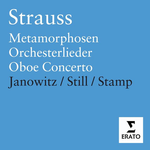 R. Strauss - Orchesterlieder/Metamorphisen/Oboe Concerto/Violin Sonata