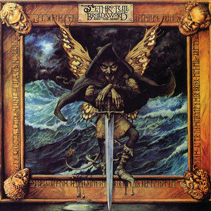 Broadsword And The Beast - Jethro Tull