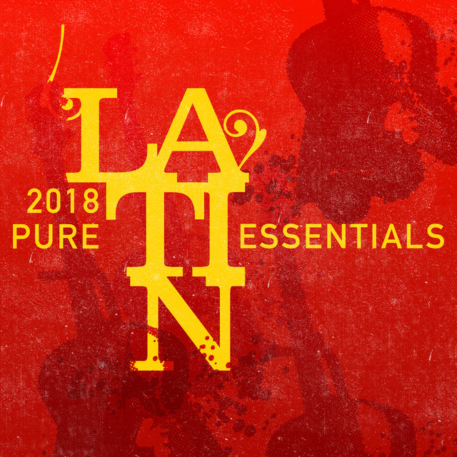 2018 Pure Latin Essentials By Spanish Guitar Band On Spotify