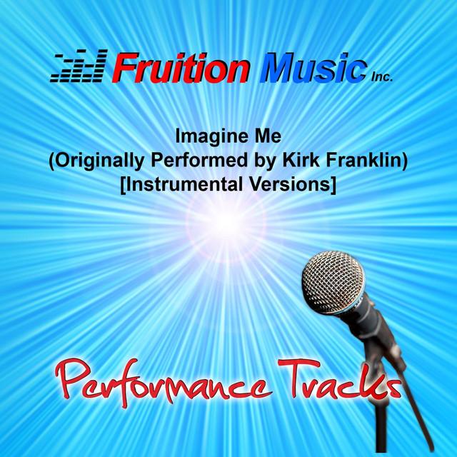 Imagine Me (Originally Performed by Kirk Franklin) [Instrumental