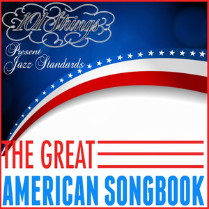 The Great American Songbook - 101 Strings Present Jazz Standards album