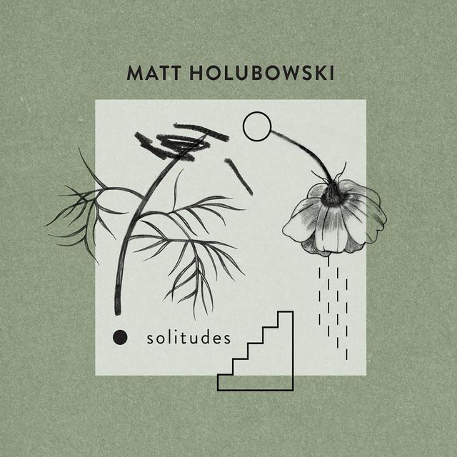 Album cover for Solitudes by Matt Holubowski