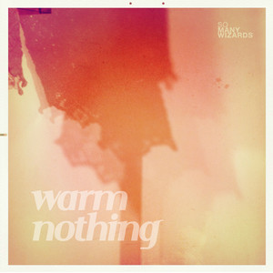 Warm Nothing - So Many Wizards