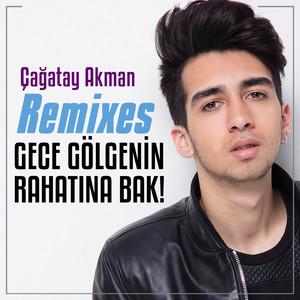Gece Gölgenin Rahatına Bak (Remixes) Albümü