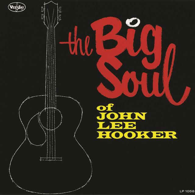 The Big Soul Of John Lee Hooker Albumcover