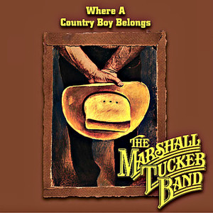 Where a Country Boy Belongs - Marshall Tucker Band