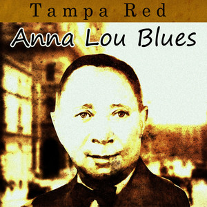 Anna Lou Blues - Tampa Red