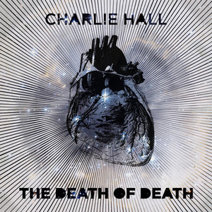 The Death of Death - Charlie Hall