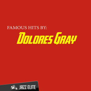 Famous Hits by Dolores Gray album