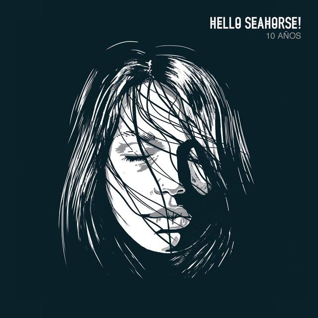 Hello Seahorse! 10 Años (En Vivo)