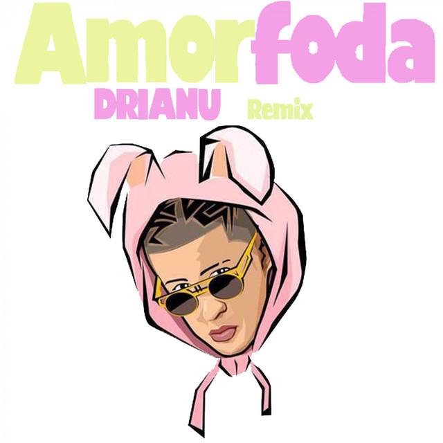 Amorfoda (Drianu Remix)
