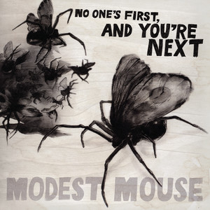 No One's First, And You're Next - Modest Mouse