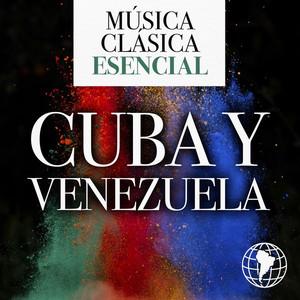 Música Clásica Esencial: Cuba y Venezuela album
