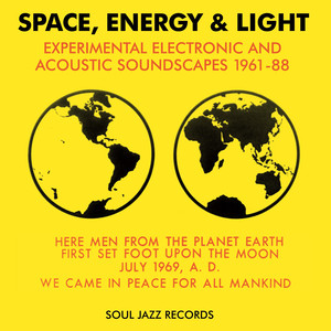Space, Energy & Light: Experimental Electronic And Acoustic Soundscapes 1961-88 album