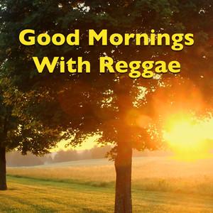 Good Mornings With Reggae album
