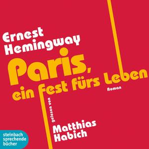 Paris, ein Fest fürs Leben (Ungekürzt) Audiobook