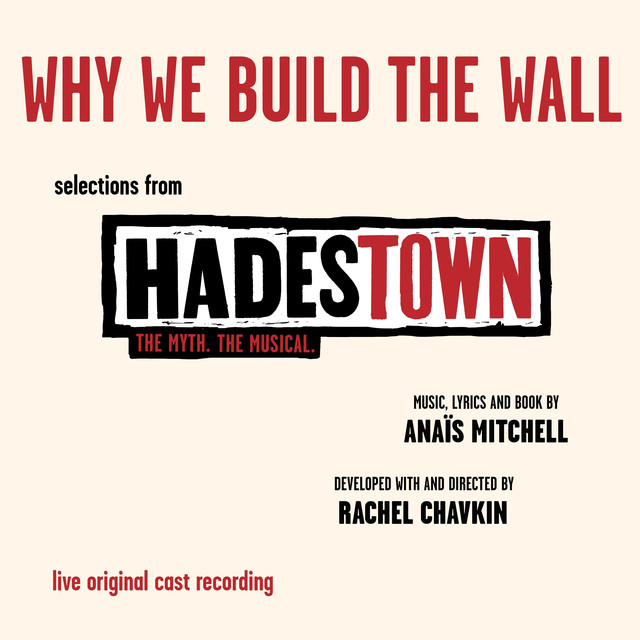 Mitchell: Why We Build the Wall, a song by Anaïs Mitchell