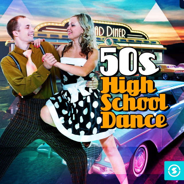 50s High School Dance Music By Various Artists On Spotify