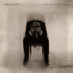 Sitting in the Fire - Troy Baker
