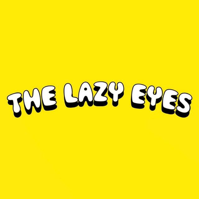 The Lazy Eyes