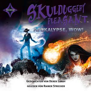 Skulduggery Pleasant - Apokalypse, Wow! - Geschichten von Derek Landy Audiobook