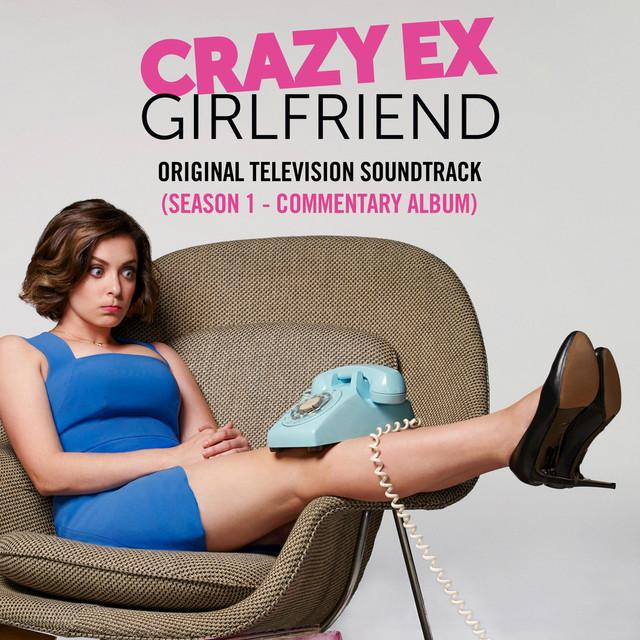Crazy Ex-Girlfriend: Original Television Soundtrack (Season 1) [Commentary Album]