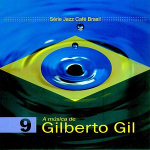 Série Jazz Café Brasil 09 - A Música de Gilberto Gil album