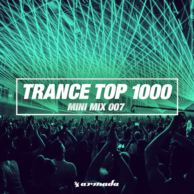 Trance Top 1000 (Mini Mix 007) - Armada Music