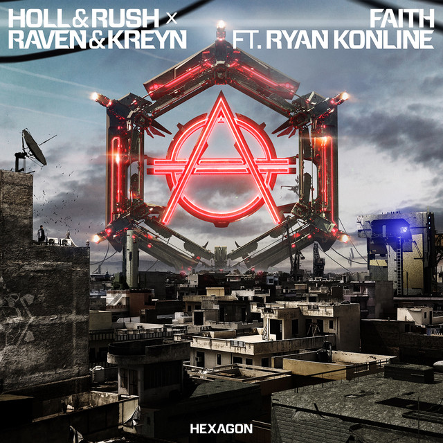 Holl & Rush & Raven & Kreyn & Ryan Konline - Faith (feat. Ryan Konline)