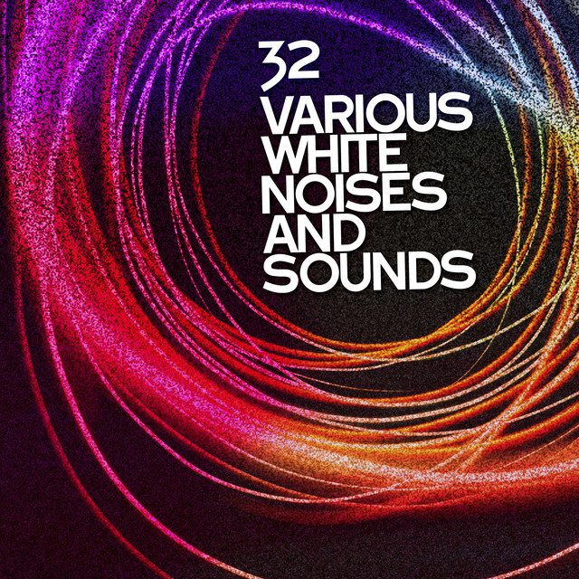 32 Various White Noises and Sounds