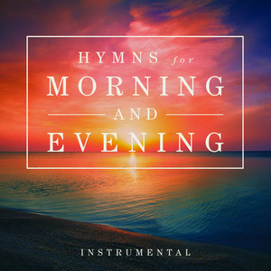 Hymns for Morning and Evening album