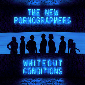 Album cover for Whiteout Conditions by The New Pornographers