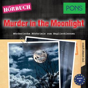 Pons Hörkrimi Englisch: Murder in the Moonlight (Mörderische Kurzkrimis Zum Englischlernen) Audiobook