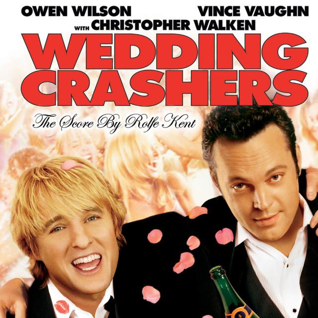 Wedding Crashers Todd: Wedding Crashers (The Score) By Rolfe Kent On Spotify