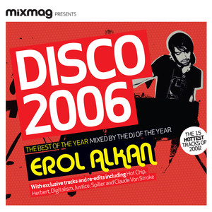 Mixmag Presents Erol Alkan: Disco 2006