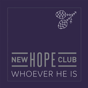 Whoever He Is - New Hope Club