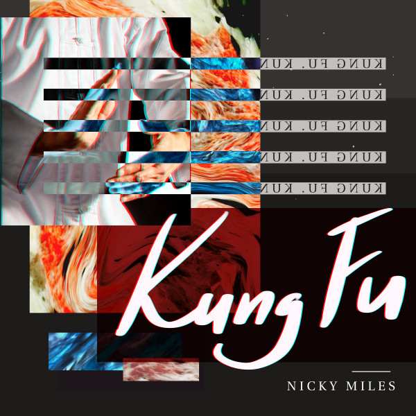 Artwork of the song 'Nicky Miles - Kung Fu' release on 13 April 2019