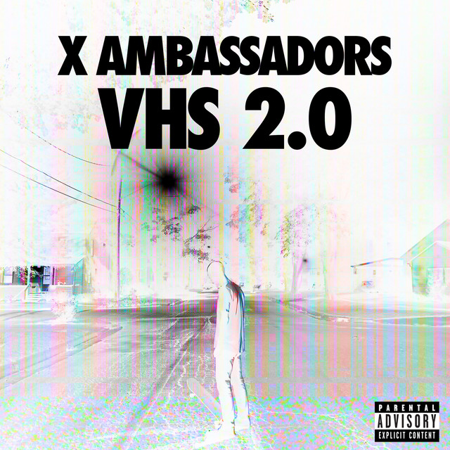 Album cover for VHS 2.0 by X Ambassadors