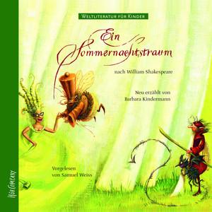 Weltliteratur für Kinder - Ein Sommernachtstraum von William Shakespeare (Neu erzählt von Barbara Kindermann) Audiobook