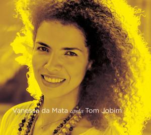 Vanessa da Mata Canta Tom Jobim