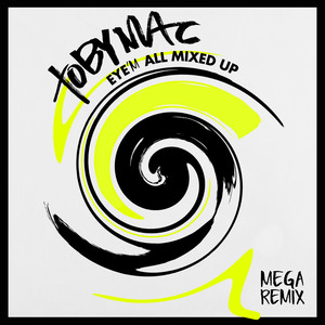 Eye'M All Mixed Up (Mega Remix/Medley)