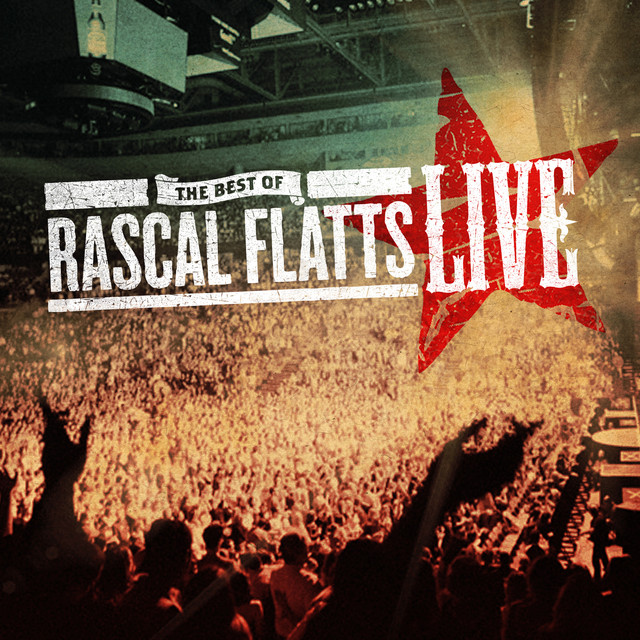The Best of Rascal Flatts LIVE