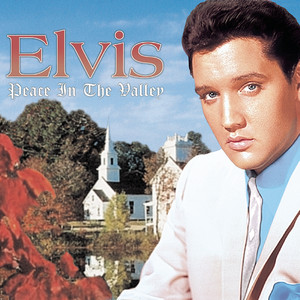 Peace In The Valley - The Complete Gospel Recordings - Elvis Presley