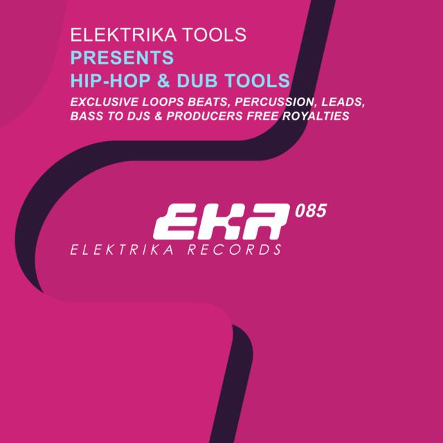 Elektrika Tools Presents Hip-Hop & Dub Tools by Elektrika