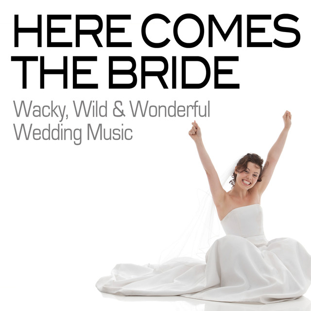 Alternative Wedding Songs To Here Comes The Bride: Here Comes The Bride: Wacky, Wild & Wonderful Wedding