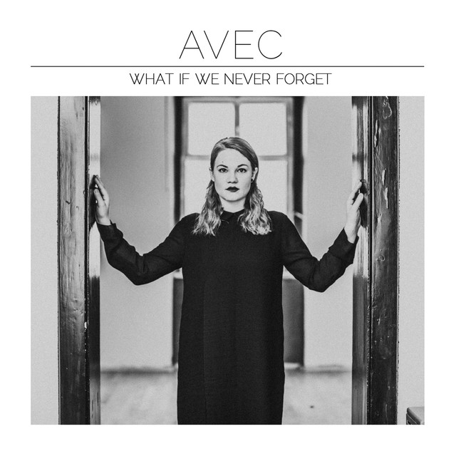 Album cover for What If We Never Forget by Avec