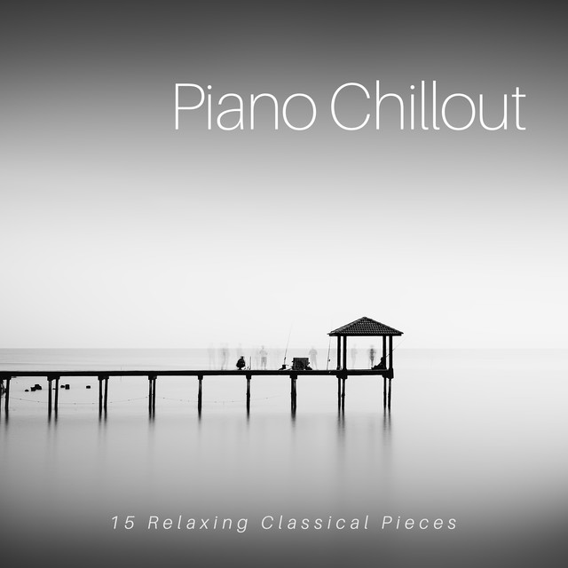 Piano Chillout: 15 Relaxing Classical Pieces