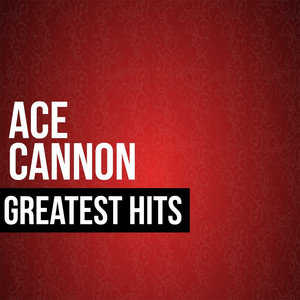 Ace Cannon Greatest Hits album